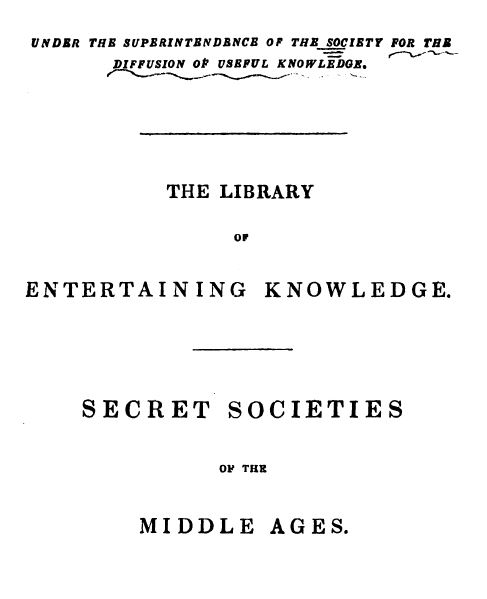 [Frontpage] from Secret Societies of the Middle Ages by Thomas Keightly